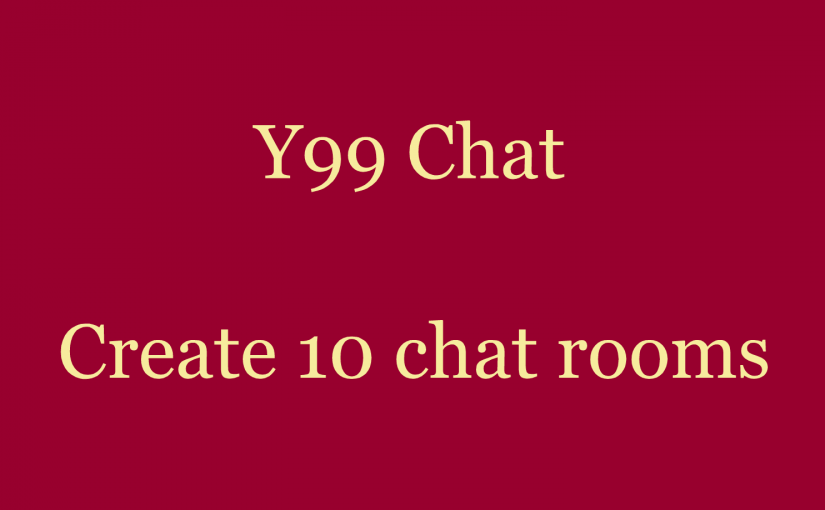 Create upto 10 chat rooms at y99