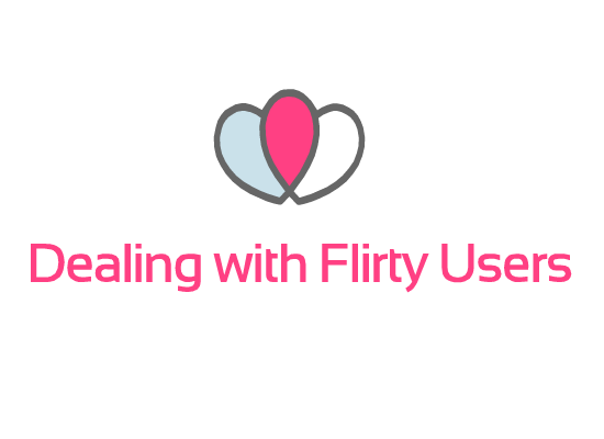 6 Tips to deal with a Flirtatious user in a chat room